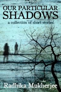 Our Particular Shadows